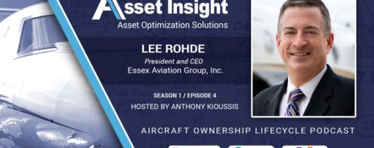 Lee Rohde Offers Expert Advice on Aircraft Acquisition on Asset Insight Podcast